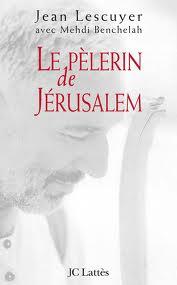 Le pèlerin de Jérusalem de Jean LESCUYER